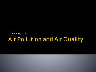 Air Pollution and Air Quality