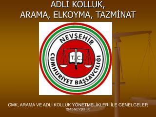 ADLİ KOLLUK, ARAMA, ELKOYMA, TAZMİNAT