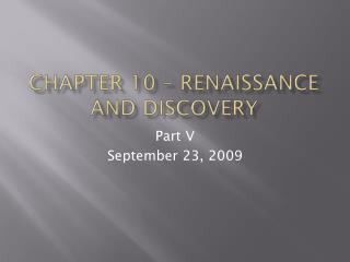 Chapter 10 – Renaissance and Discovery