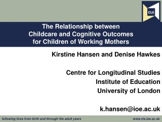 The Relationship between  Childcare and Cognitive Outcomes  for Children of Working Mothers