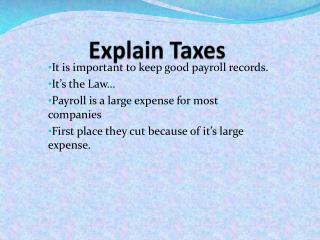Explain  Taxes