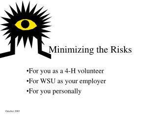 Minimizing the Risks
