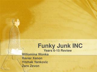 Funky Junk INC