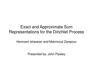 Exact and Approximate Sum Representations for the Dirichlet Process