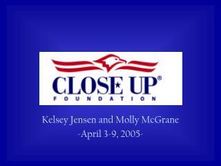Kelsey Jensen and Molly McGrane -April 3-9, 2005-