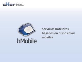 Servicios hoteleros basados en dispositivos móviles