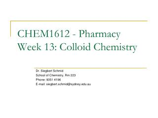 CHEM1612 - Pharmacy Week 13: Colloid Chemistry