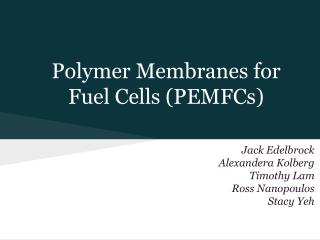 Polymer Membranes for  Fuel Cells (PEMFCs)