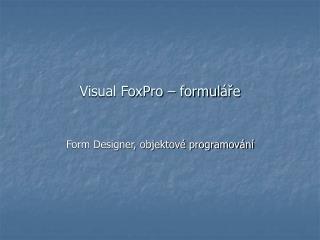 Visual FoxPro – formul áře
