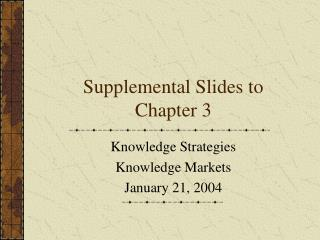 Supplemental Slides to Chapter 3