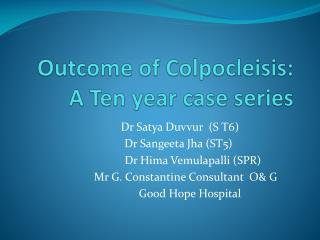 Outcome of Colpocleisis:  A Ten year case series
