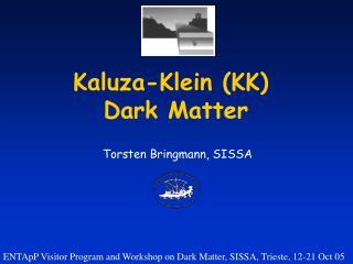 Kaluza-Klein (KK) Dark Matter