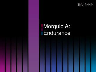 Morquio A: Endurance
