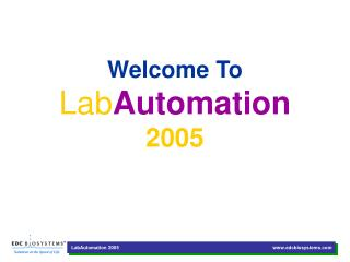 Welcome To Lab Automation 2005