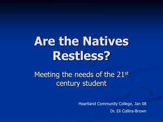 Are the Natives Restless?