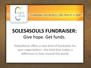 SOLES4SOULS FUNDRAISER: Give hope. Get funds.