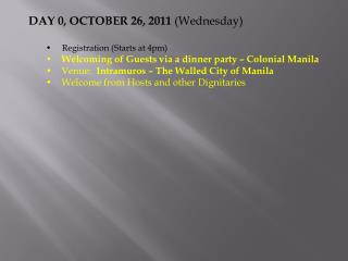 DAY 0, OCTOBER 26, 2011  (Wednesday)      Registration (Starts at 4pm)