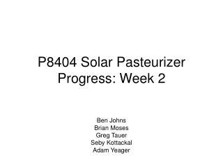 P8404 Solar Pasteurizer Progress: Week 2