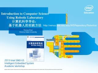 Introduction to Computer Science   Using Robotic Laboratory 计算 机科学导 论: 基于机器人的实践方 法