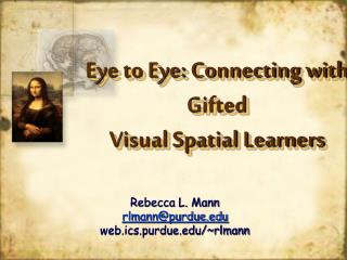 Eye to Eye: Connecting with Gifted  Visual Spatial Learners