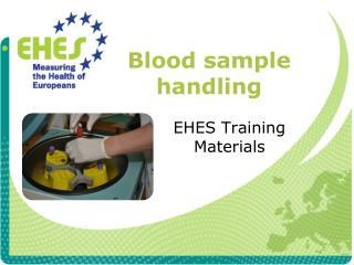 Blood sample handling