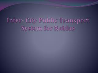 Inter- City Public Transport System for Nablus