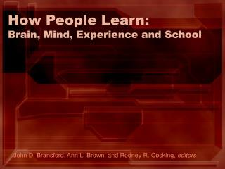 How People Learn: Brain, Mind, Experience and School