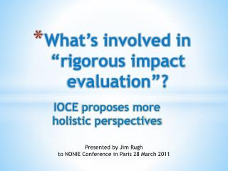 What�s involved in �rigorous impact evaluation�?