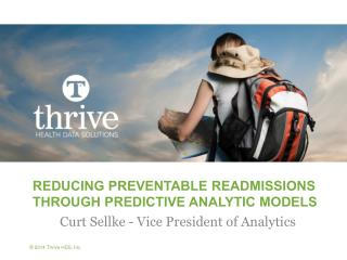 Reducing Preventable Readmissions through Predictive Analytic Models