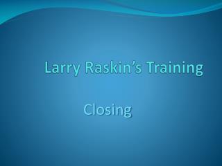 Larry  Raskin's  Training