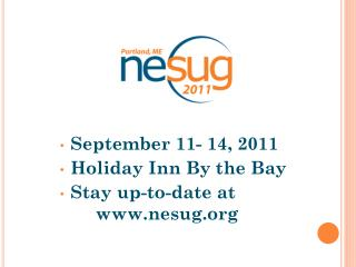 September 11- 14, 2011 Holiday Inn By the Bay Stay up-to-date at 	nesug