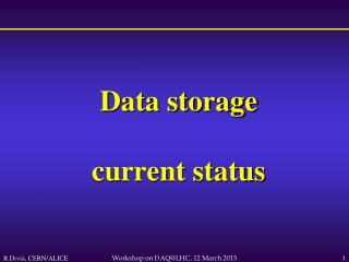 Data storage current status