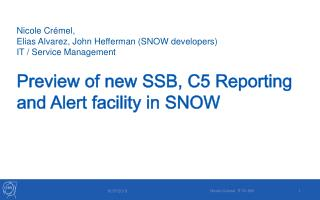 Preview of new SSB, C5 Reporting and Alert facility in SNOW