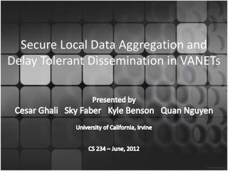 Secure Local Data Aggregation and Delay Tolerant Dissemination in VANETs