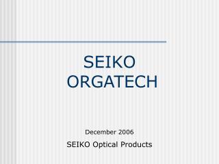SEIKO  ORGATECH