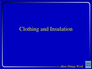 Clothing and Insulation