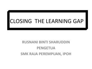 CLOSING  THE LEARNING GAP