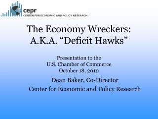 Dean Baker, Co-Director  Center for Economic and Policy Research