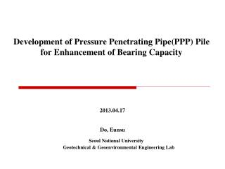 Development of Pressure Penetrating Pipe(PPP) Pile for Enhancement of Bearing Capacity