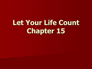 Let Your Life Count Chapter 15