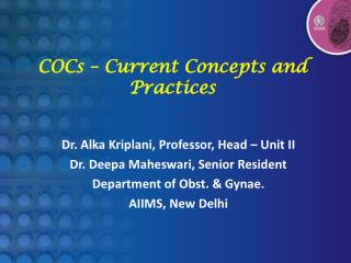 COCs – Current Concepts and Practices