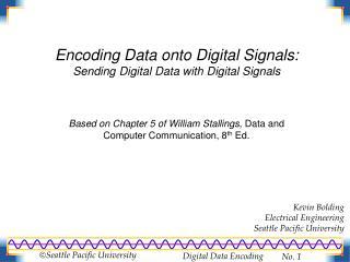Encoding Data onto Digital Signals: Sending Digital Data with Digital Signals