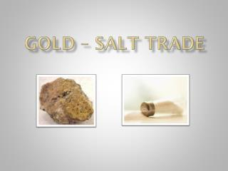 Gold � Salt Trade