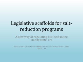 Legislative scaffolds for salt-reduction programs