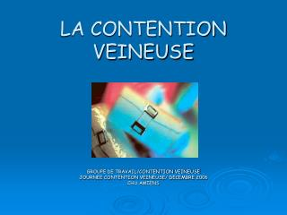 LA CONTENTION VEINEUSE