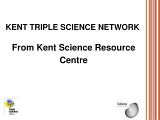 Kent Triple Science Network