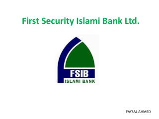 First S ecurity  Islami Bank  Ltd.