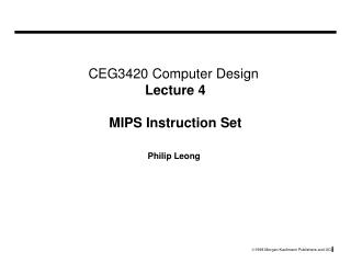 CEG3420 Computer Design  Lecture 4 MIPS Instruction Set
