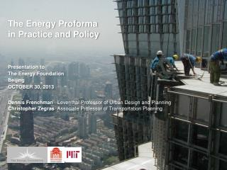 The Energy Proforma  in Practice and Policy Presentation to  T he Energy Foundation Beijing