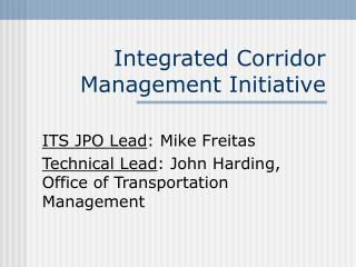 Integrated Corridor Management Initiative